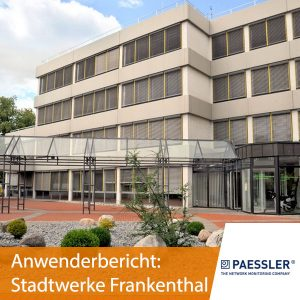 Paessler Anwenderbericht Stadtwerke Frankenthal